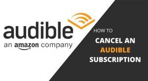 Cancel an Audible Subscription