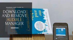How to Download Remove Audible Manager