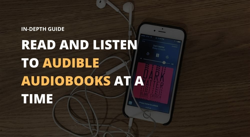 Read and Listen to Audible Audiobooks at a Time