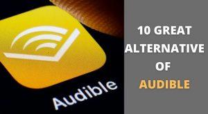 10 Great Alternative of Audible