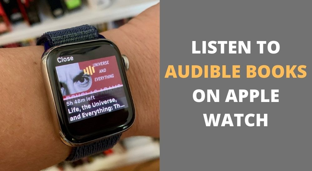 Listen to Audible Books on Apple Watch