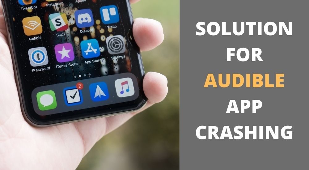 Solution for Audible App Crashing