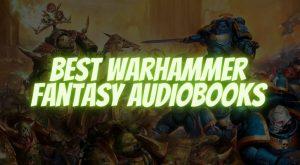 Best Warhammer Fantasy Audiobooks