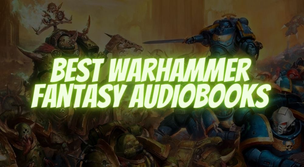 Best Warhammer Fantasy Audiobooks