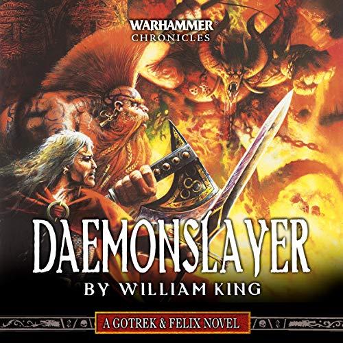 Daemonslayer: Gotrek and Felix: Warhammer Chronicles, Book 3