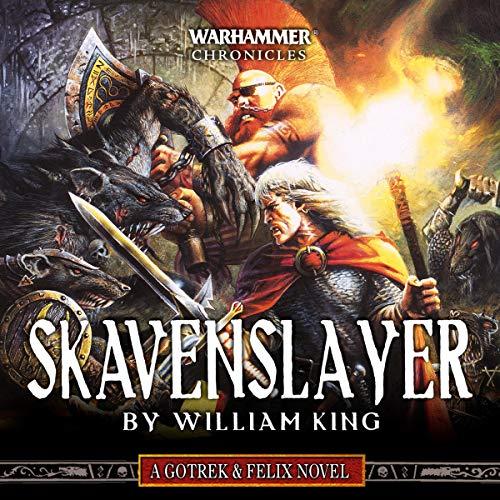 Skavenslayer: Gotrek and Felix: Warhammer Chronicles, Book 2