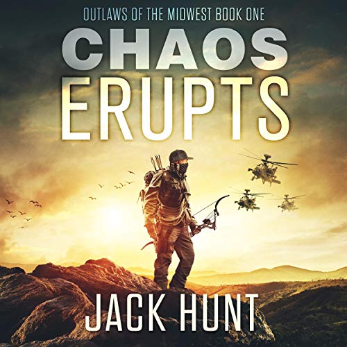 Chaos Erupts-A Post-Apocalyptic EMP Survival Thriller (Outlaws of the Midwest, Book 1)