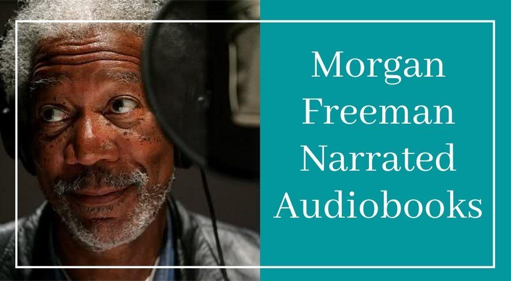 Morgan Freeman Narrated Audiobooks