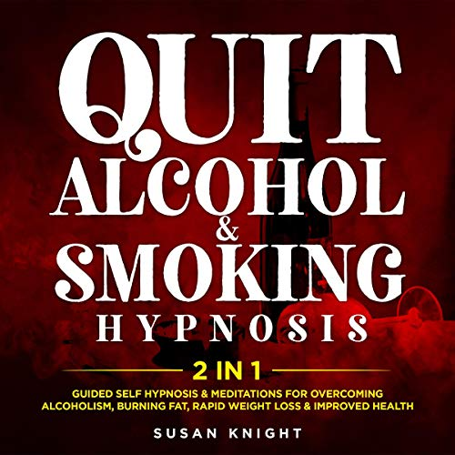 Quit Alcohol & Smoking Hypnosis - 2 In 1