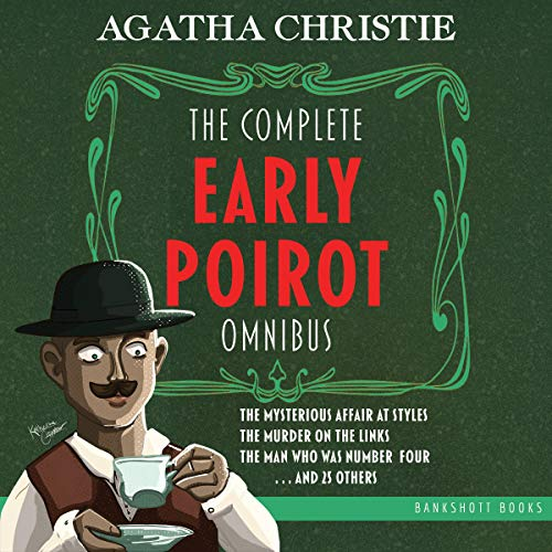 The Complete Early Poirot Omnibus Audiobook by Agatha Christie