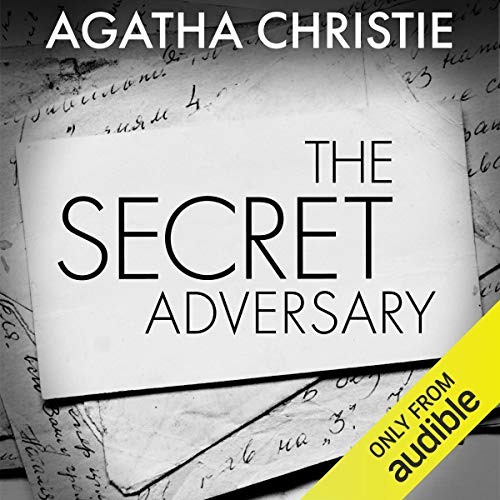The Secret Adversary: Tommy and Tuppence Audiobook by Agatha Christie