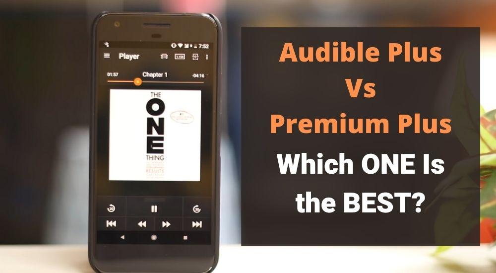 Audible Plus Vs Premium Plus