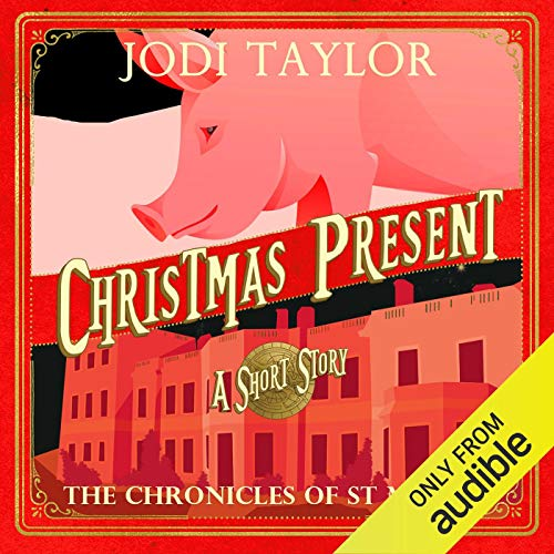 Christmas Present A Chronicles of St Mary's Short Story Audiobook by Jodi Taylor