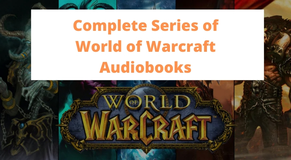 Complete Series of World of Warcraft Audiobooks