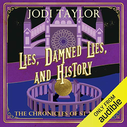 Lies Damned Lies and History The Chronicles of St Mary's audiobook by Jodi Taylor