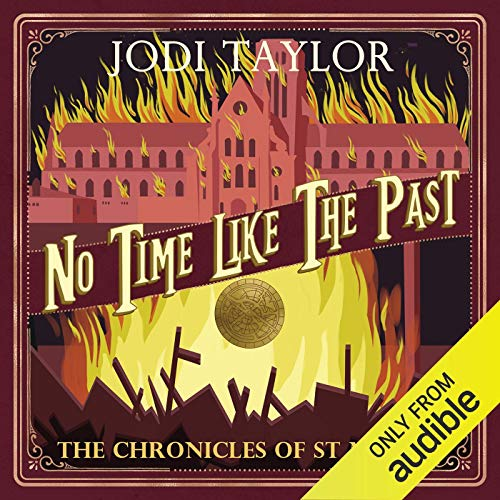 No Time Like the Past The Chronicles of St Mary's Audiobook by Jodi Taylor